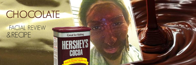 Chocolate Facial How to and Review