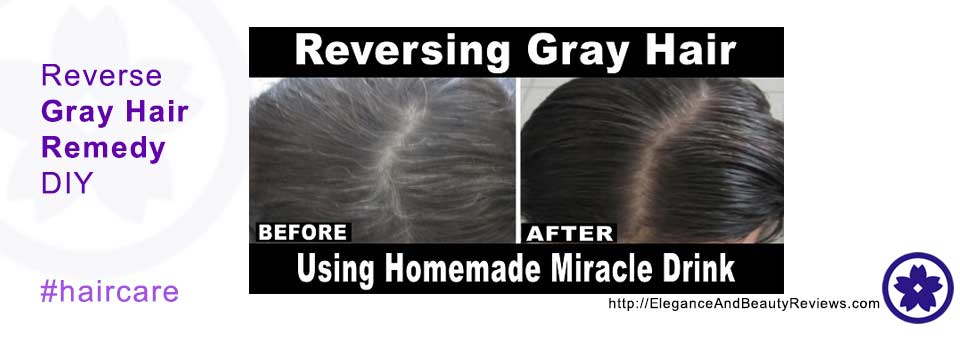 Reverse your Gray Hair Naturally Miracle Drink