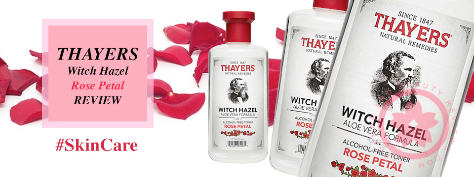 THAYERS Witch Hazel Rose Petal REVIEW