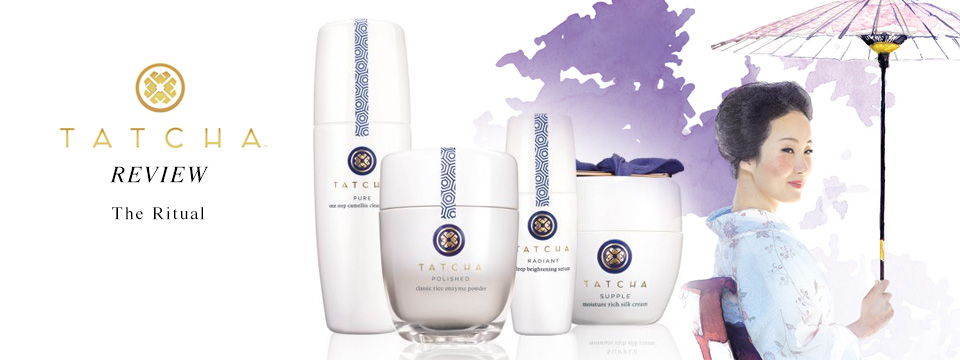 Tatcha Skin Care Review – The Ritual for Normal/Combination Skin