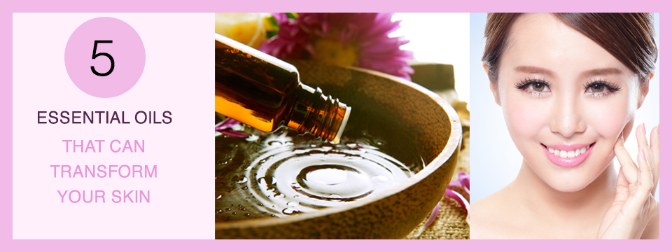 Essential Oils that can transform Your Skin