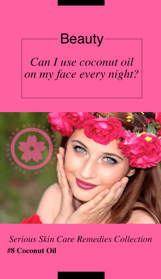 Can I use coconut oil on my face every night?