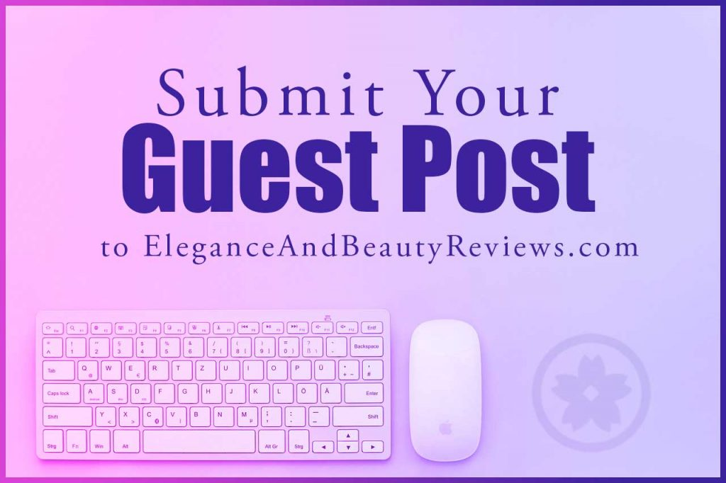 Guest Post Submission on my Beauty Blog - Submit a Guest Post for